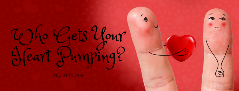 Facebook Contest – Who Gets Your Heart Pumping?